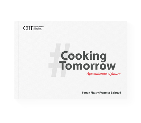 #CookingTomorro ebook created by The Culinary Institute of Barcelona